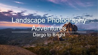 Landscape Photography Adventures - Dargo to Bright