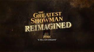 Video P!nk - A Million Dreams (Official Lyric Video) MP3, 3GP, MP4, WEBM, AVI, FLV Januari 2019