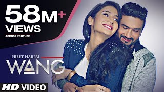 WANG Preet Harpal Video Song | Punjabi Songs 2017 | T-Series