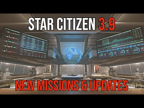 Star Citizen Alpha 3.9 Mission Gameplay & Persistent Universe Updates