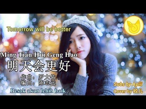 Video Ming Tian Hui Geng Hao 明天会更好【Besok Akan Lebih Baik/ Tomorrow Will Be Better】 download in MP3, 3GP, MP4, WEBM, AVI, FLV January 2017