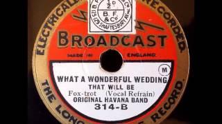 Nonton What A Wonderful Wedding  Original Havana Band  1928 Film Subtitle Indonesia Streaming Movie Download