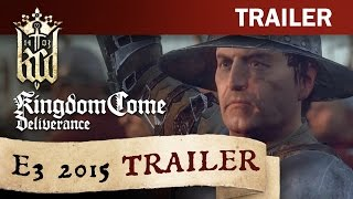 Kingdom Come: Deliverance - E3 2015 Trailer