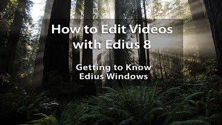 Edius 8 Tutorials - Lesson 2: Getting to Know Edius Windows
