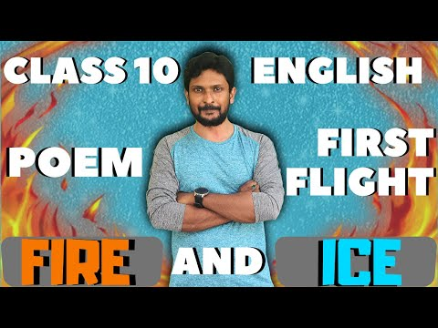 FIRE AND ICE || FIRST FLIGHT POEM 2 - FULL HINDI EXPLANATION ||  CBSE 10 ENGLISH