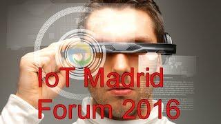 Internet de las Cosas llega el próximo 2 de junio a España de la mano deIoT 2016 Madrid Forum