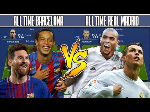 BARCELONA'S ALL TIME XI VS REAL MADRID'S ALL TIME XI - FIFA 19 EXPERIMENT