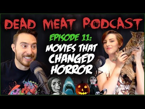 Movies That Changed Horror (Dead Meat Podcast #11) (видео)