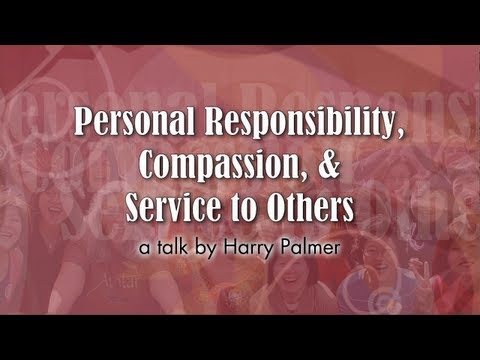 responsibility - What does it take to create harmony, rather than conflict; to create cooperation instead of competition? What are the realizations that will transform a pers...