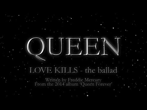 Queen - Love Kills (ballad)