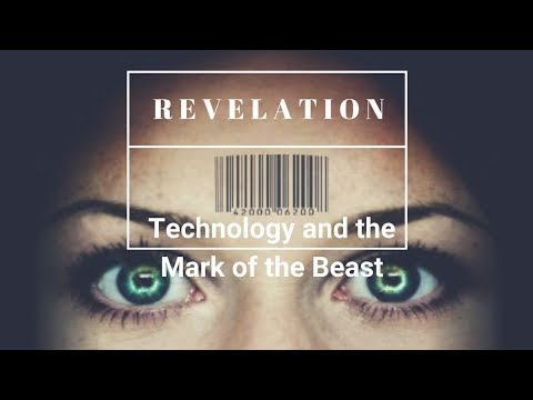 """Revelation: Technology and the Mark of the Beast"""