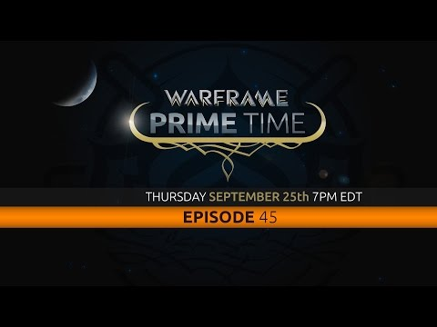 Warframe Prime Time – Episode 44