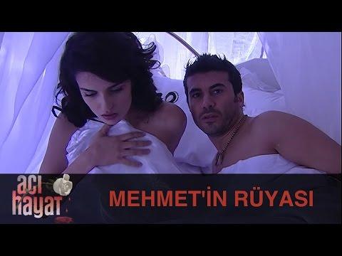 Mehmet'in Rüyası - Acı Hayat 35.Bölüm
