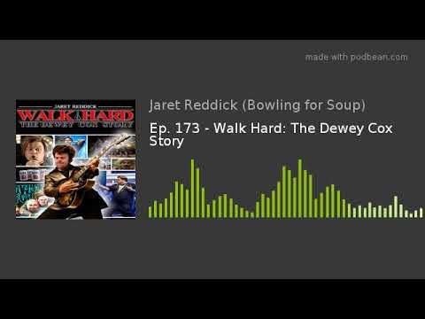 Ep. 173 - Walk Hard: The Dewey Cox Story