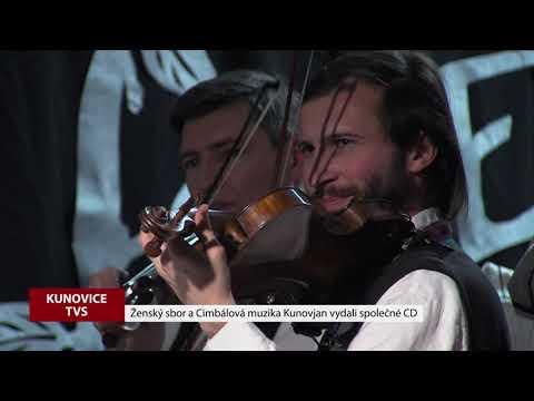 TVS: Kunovice - Křest CD Kunovjanu a Ženského sboru z Kunovic
