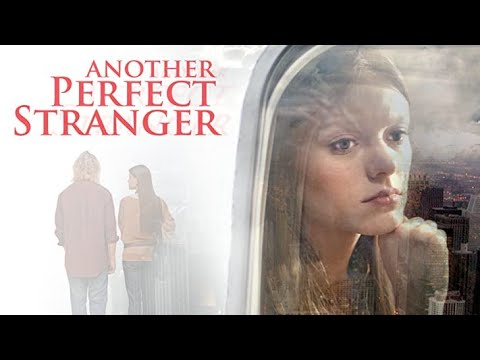 Another Perfect Stranger | Full Movie | Jefferson Moore | Ruby Lewis | Chloe Allen | Shane Sooter