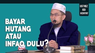 Video Bayar Hutang Dulu Atau Infaq ? || Ustadz Adi Hidayat Lc MA MP3, 3GP, MP4, WEBM, AVI, FLV Mei 2019