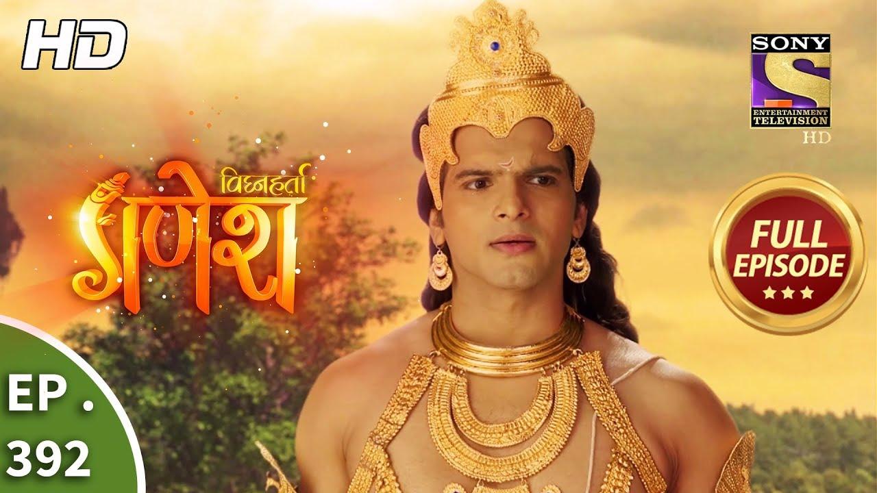 Vighnaharta Ganesh – Ep 392 – Full Episode – 20th February, 2019