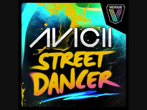 Avicii - Street Dancer (HQ)