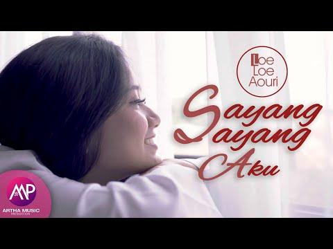 Loe Loe Aouri - Sayang Sayang Aku (Official Music Video)