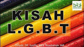 Video Kisah L.G.B.T - Ustadz DR Syafiq Riza Basalamah MA MP3, 3GP, MP4, WEBM, AVI, FLV Oktober 2018