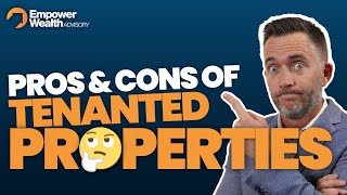Are Tenanted Properties always a Good Investment?