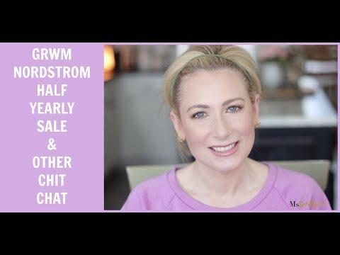 GRWM | Nordstrom Half Yearly Sale & Other Chit Chat | MsGoldgirl видео