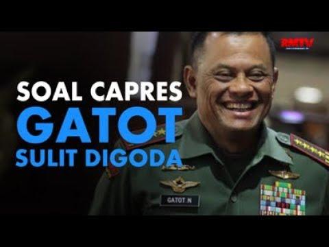 Soal Capres, Gatot Sulit Digoda