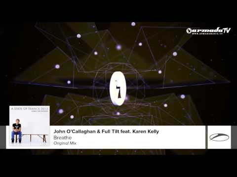 John O'Callaghan & Full Tilt feat. Karen Kelly - Breathe (A State Of Trance 2013)