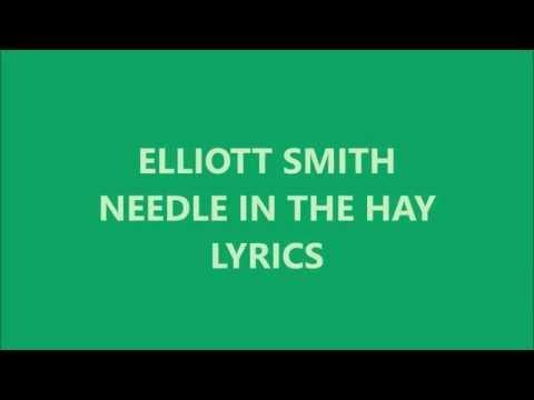 Elliott Smith - Needle In The Hay (Lyrics)