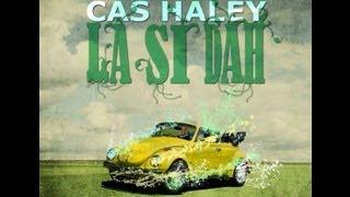 Cas Haley - Slow Down (Lyrics)