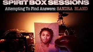Video Sandra Bland: SPIRIT BOX SESSIONS. Attempting to find answers. MP3, 3GP, MP4, WEBM, AVI, FLV Maret 2019
