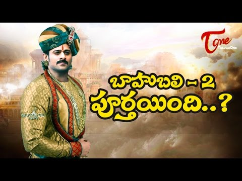 Prabhas Baahubali 2 Shooting Completed ?