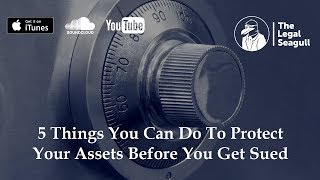 Video 5 Things You Can Do to Protect Your Assets Before You Get Sued MP3, 3GP, MP4, WEBM, AVI, FLV Agustus 2019