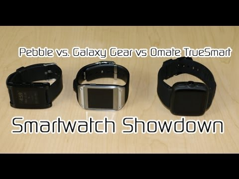 Pebble vs Galaxy Gear vs Omate TrueSmart -- Smartwatch Showdown