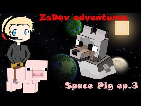 ZsDav adventures: Space Pig ep.3