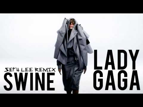 Lady Gaga- Swine (Seth Lee Remix)