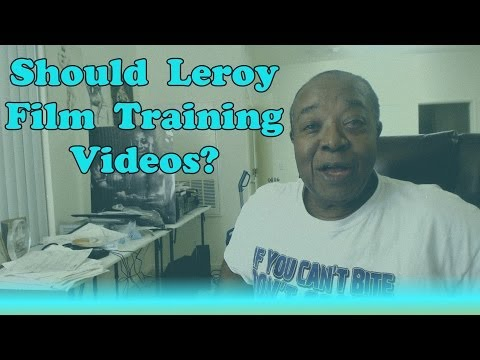 Should Leroy Film Training Videos? – Bodybuilding Tips To Get Big