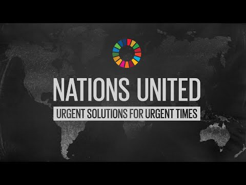 Nations United: Urgent Solutions for Urgent Times (Full Movie)