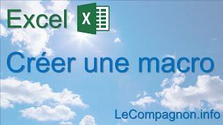 Creer votre 1ere Macro sous Excel 2007/2010