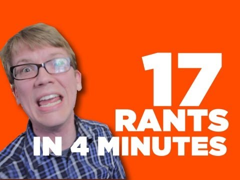 minutes - In which Hank rants about seventeen different things that bug him. To be clear, this is not healthy and I kinda wish I hadn't done it because I was stressed ...