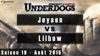 Jeysen vs Lilbow - Underdogs Saison 19 - Août 2015  - 24/08/2015