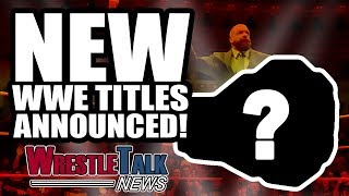 Video WWE Announce NEW Titles! NXT UK REVEALED! | WrestleTalk News Jun 2018 MP3, 3GP, MP4, WEBM, AVI, FLV Juni 2018
