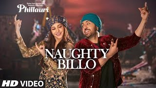 Nonton Naughty Billo Video Song     Phillauri 2017 Ft  Anushka   Diljit Hd Film Subtitle Indonesia Streaming Movie Download