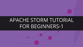 Apache Storm Tutorial For Beginners-1