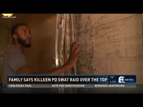 Family says Killeen PD SWAT raid over the top