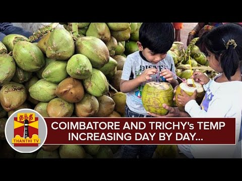 Coimbatore-and-Trichys-Temperature-soaring-Day-by-Day--Thanthi-TV