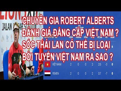 Chuyên Gia Robert Alberts Đánh Giá Đẳng Cấp Việt Nam ? Sốc Thái Lan Có Thể Bị Loại Bởi Việt Nam ? - Thời lượng: 11:53.