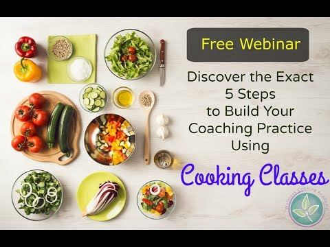 5 Exact Steps To Building Your Coaching Business Using Cooking Classes