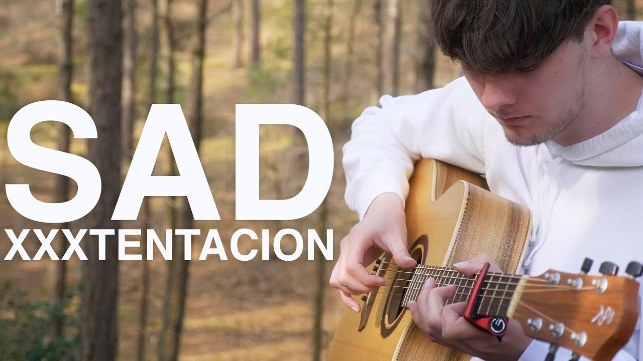 SAD! – XXXTENTACION – Fingerstyle Guitar Cover